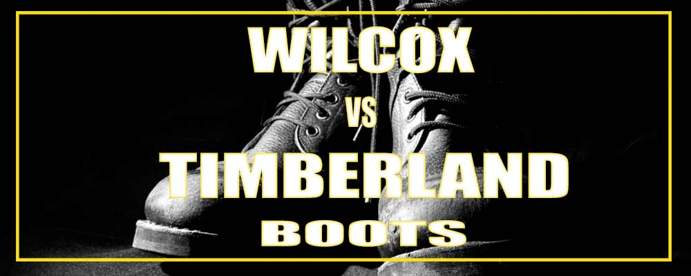Wilcox Boots vs Timberland Boots